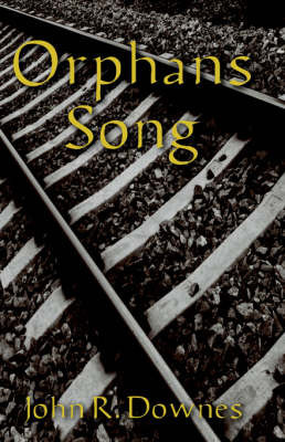 Orphans Song by John R. Downes