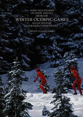 Tales of the Winter Olympic Games by Gian Paolo Ormezzano