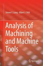 Analysis of Machining and Machine Tools by Steven Y. Liang