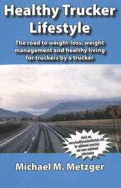 Healthy Trucker Lifestyle by Michael M. Metzger image