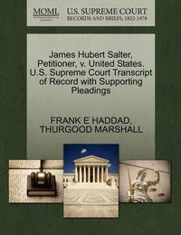 James Hubert Salter, Petitioner, V. United States. U.S. Supreme Court Transcript of Record with Supporting Pleadings by Frank E Haddad