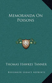 Memoranda on Poisons by Thomas Hawkes Tanner