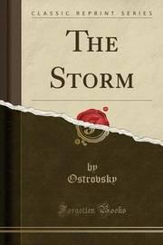 The Storm (Classic Reprint) by Ostrovsky Ostrovsky