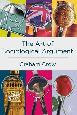 The Art of Sociological Argument by Graham Crow