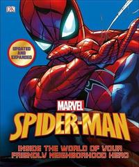 Spider-Man: Inside the World of Your Friendly Neighborhood Hero, Updated Edition by Matthew K Manning