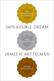 Implausible Dream by James H Mittelman