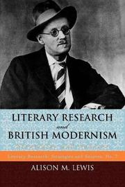 Literary Research and British Modernism by Alison M. Lewis image