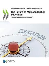 The future of Mexican higher education by Oecd