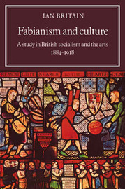 Fabianism and Culture by Ian Britain image