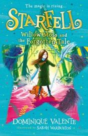 Starfell: Willow Moss and the Forgotten Tale by Dominique Valente