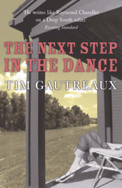 The Next Step in the Dance by Tim Gautreaux image