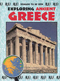 Exploring Ancient Greece by John Malam