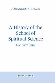 A History of the School of Spiritual Science by Johannes Kiersch