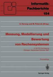 Messung, Modellierung Und Bewertung Von Rechensystemen: 4. GI/ITG-Fachtagung, Erlangen, 29. September - 1. Oktober 1987. Proceedings