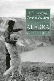 Pioneering Conservation in Alaska by Ken Ross image