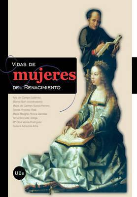 Vidas de Mujeres del Renacimiento by Blanca Gar De Aguilera