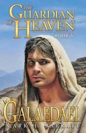 The Guardian of Heaven by Mark H Barratt