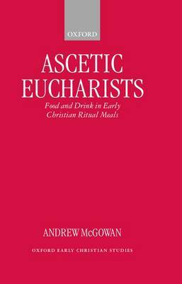 Ascetic Eucharists by Andrew McGowan image