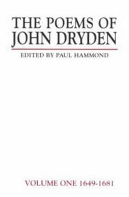 The Poems of John Dryden: Volume One by Paul Hammond