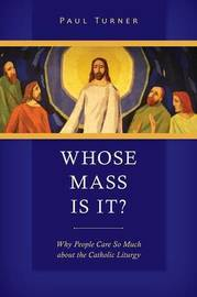 Whose Mass Is It? by Paul Turner