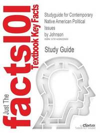 Studyguide for Contemporary Native American Political Issues by Johnson, ISBN 9780534539641 by Cram101 Textbook Reviews image