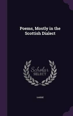 Poems, Mostly in the Scottish Dialect by Sandie image