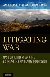 Litigating War by Sean D Murphy