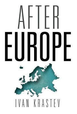 After Europe by Ivan Krastev image