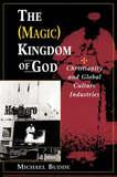 The (Magic) Kingdom Of God by Michael L Budde