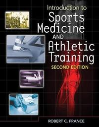 Introduction to Sports Medicine and Athletic Training by Robert C France image