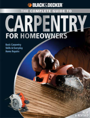 The Complete Guide to Carpentry for Homeowners (Black & Decker) by Chris Marshall image