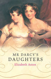 Mr. Darcy's Daughters by Elizabeth Aston image