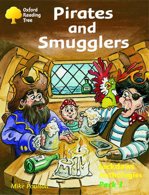 Oxford Reading Tree: Levels 8-11: Jackdaws Anthologies: Pack 3: Pirates and Smugglers by Adam Coleman