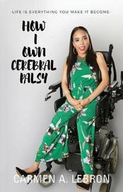 How I Own Cerebral Palsy by Carmen Lebron