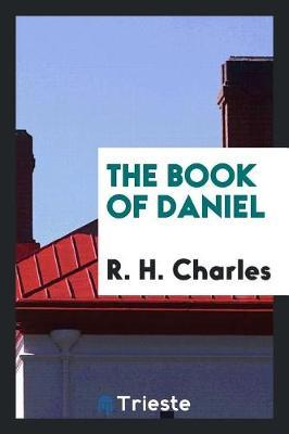 The Book of Daniel by R.H.Charles