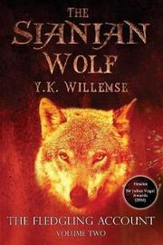 The Sianian Wolf by Y K Willemse