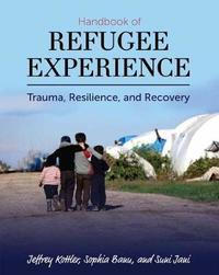 Handbook of Refugee Experience by Jeffrey A Kottler