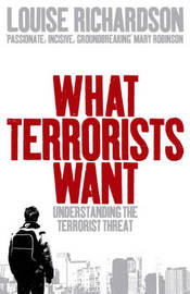 What Terrorists Want: Understanding the Terrorist Threat by Louise Richardson image
