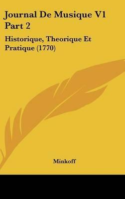 Journal De Musique V1 Part 2: Historique, Theorique Et Pratique (1770) by Minkoff image