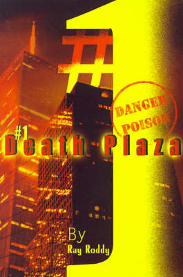 1 Death Plaza by Ray Roddy