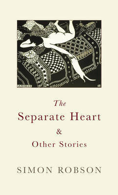 The Separate Heart by Simon Robson