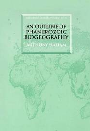 An Outline of Phanerozoic Biogeography by Anthony Hallam