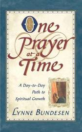 One Prayer at a Time by Lynne Bundesen image
