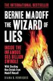 Bernie Madoff, the Wizard of Lies by Diana B. Henriques