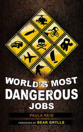 World's Most Dangerous Jobs by Paula Reid