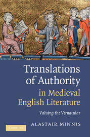Translations of Authority in Medieval English Literature by Alastair Minnis