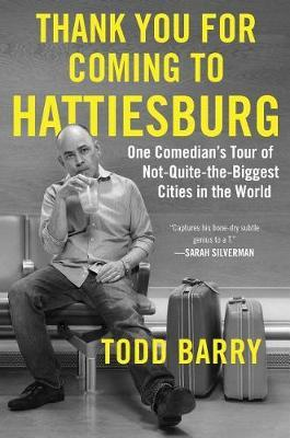 Thank You for Coming to Hattiesburg by Todd Barry image