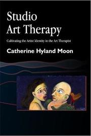 Studio Art Therapy by Catherine Hyland Moon