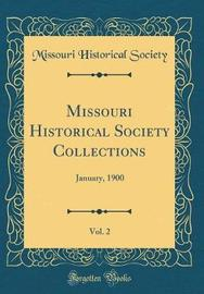 Missouri Historical Society Collections, Vol. 2 by Missouri Historical Society