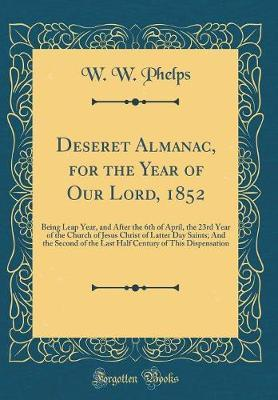 Deseret Almanac, for the Year of Our Lord, 1852 by W W Phelps